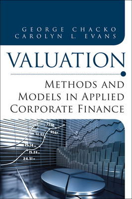 Valuation: Methods and Models in Applied Corporate Finance (Hardback)