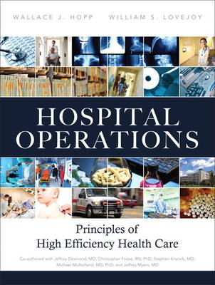 Hospital Operations: Principles of High Efficiency Health Care (Hardback)