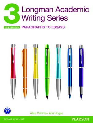 Longman Academic Writing Series 3: Paragraphs to Essays (Paperback)