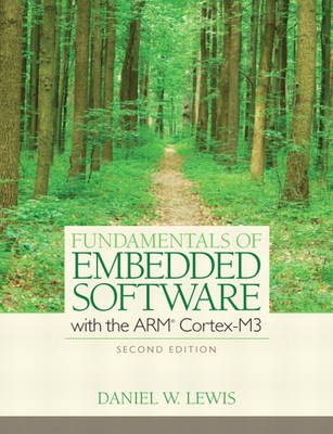 Fundamentals of Embedded Software with the ARM Cortex-M3: Where C & Assembly Meet (Hardback)