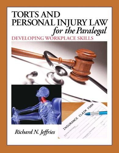 Torts and Personal Injury Law for the Paralegal: Developing Workplace Skills (Hardback)