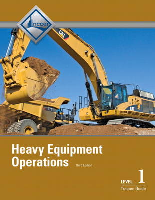 Heavy Equipment Operations Level 1 Trainee Guide, Paperback (Paperback)