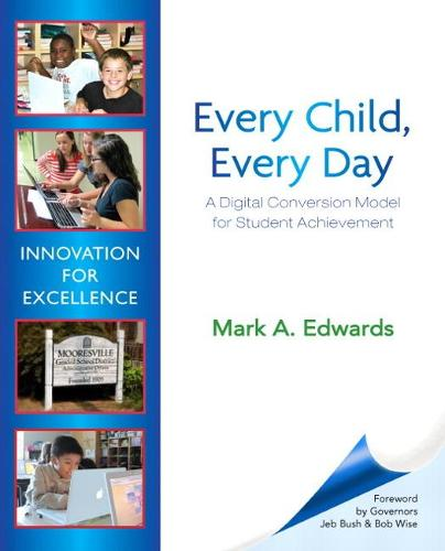 Every Child, Every Day: A Digital Conversion Model for Student Achievement (Paperback)