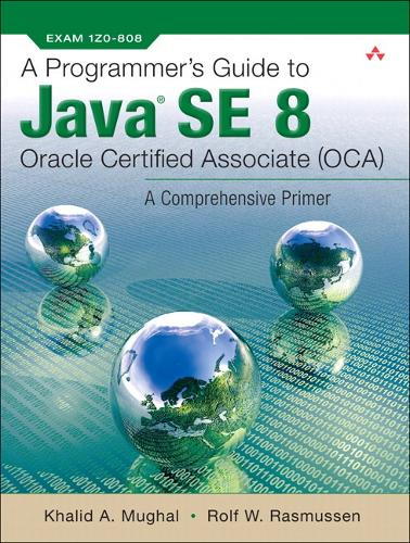 A Programmer's Guide to Java SE 8 Oracle Certified Associate (OCA) (Paperback)