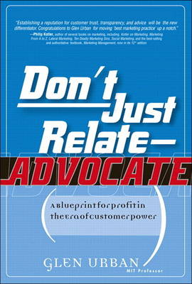 Don't Just Relate - Adovocate!: A Blueprint for Profit in the Era of Customer Power (paperback) (Paperback)