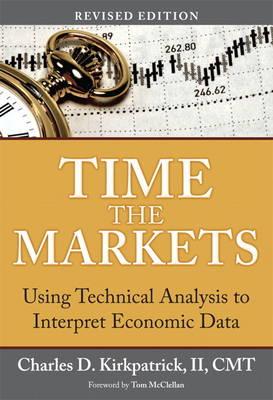 Time the Markets: Using Technical Analysis to Interpret Economic Data (Hardback)