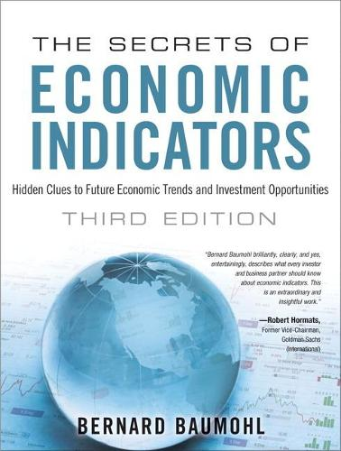 Secrets of Economic Indicators, The: Hidden Clues to Future Economic Trends and Investment Opportunities (Paperback)