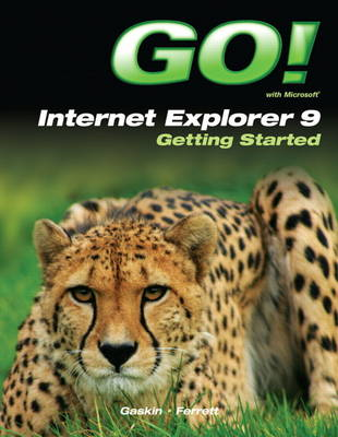 GO! with Internet Explorer 9 Getting Started (Paperback)