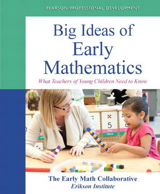 Big Ideas of Early Mathematics: What Teachers of Young Children Need to Know - Practical Resources in ECE