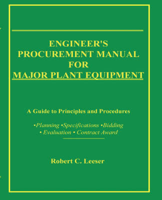 Engineer's Procurement Manual for Major Plant Equipment: A Guide to Principles and Procedures for Planning, Specif., Bidding, Evaluat., Contract Awar (Paperback)