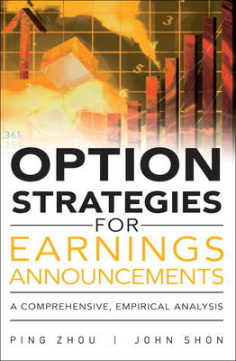 Option Strategies for Earnings Announcements: A Comprehensive, Empirical Analysis (Hardback)