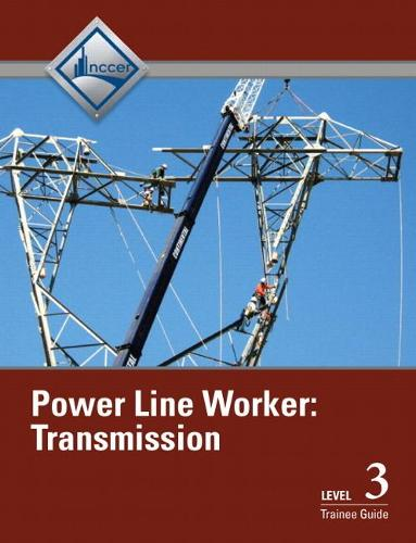 Power Line Worker Transmission Level 3 Trainee Guide (Paperback)