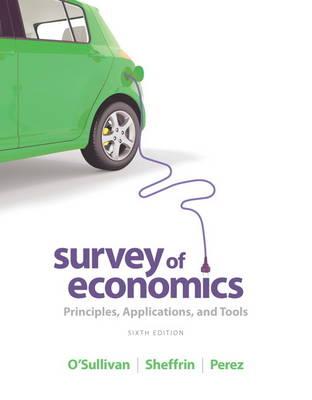 Survey of Economics: Principles, Applications, and Tools (Paperback)