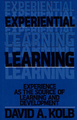 Experiential Learning: Experience as the Source of Learning and Development (Hardback)