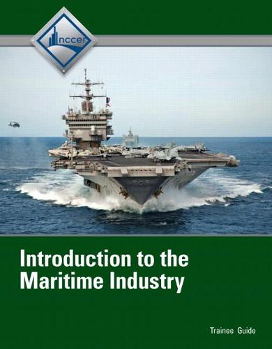 Introduction to Maritime Industry Trainee Guide (Paperback)