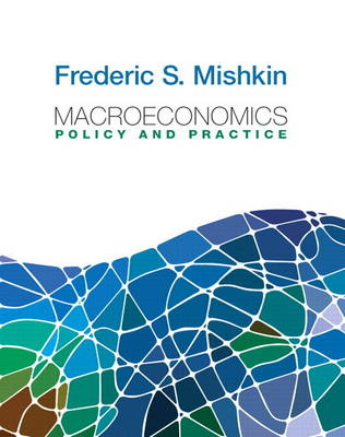 Macroeconomics: Policy and Practice plus NEW MyEconLab with Pearson eText  (1-semester access) -- Access Card Package