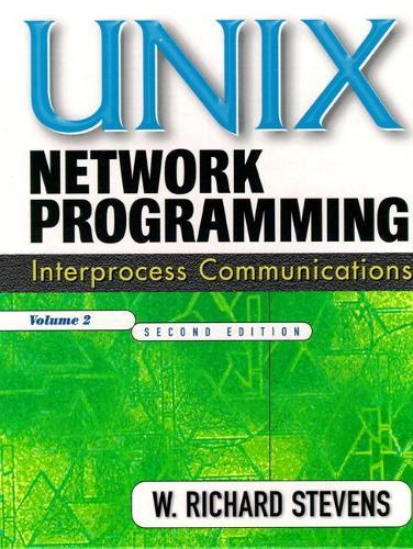 UNIX Network Programming, Volume 2: Interprocess Communications (Paperback) (Paperback)