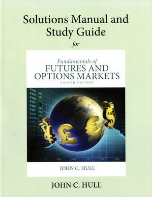 Student's Solutions Manual and Study Guide for Fundamentals of Futures and Options Markets (Paperback)