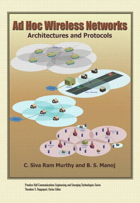 Ad Hoc Wireless Networks: Architectures and Protocols (Paperback)