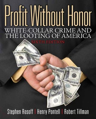 Profit Without Honor: White Collar Crime and the Looting of America (Paperback)