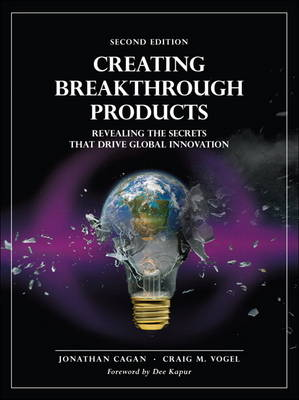 Creating Breakthrough Products: Revealing the Secrets that Drive Global Innovation (Hardback)