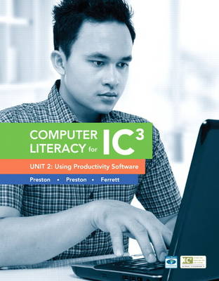 Computer Literacy for IC3 Unit 2: Using Productivity Software (Paperback)