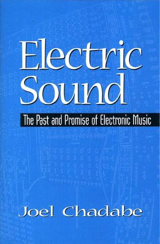 Electric Sound: The Past and Promise of Electronic Music (Paperback)
