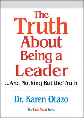 Truth About Being a Leader, The (paperback) (Paperback)