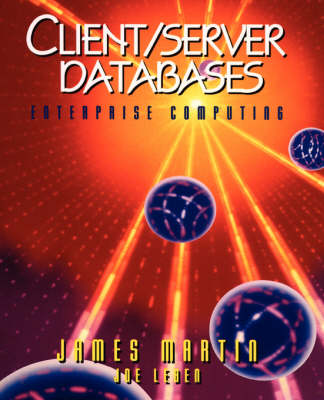 Client/Server Databases: Enterprise Computing (Paperback)