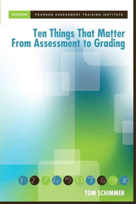 Ten Things that Matter from Assessment to Grading (Paperback)