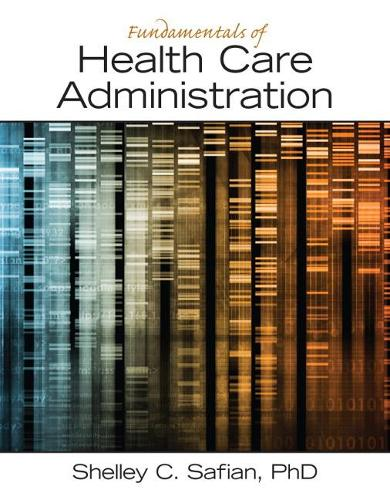 Fundamentals of Health Care Administration (Paperback)