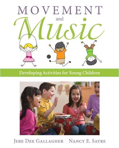 Movement and Music: Developing Activities for Young Children (Paperback)