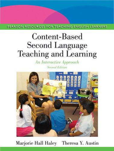 Content-Based Second Language Teaching and Learning: An Interactive Approach (Paperback)