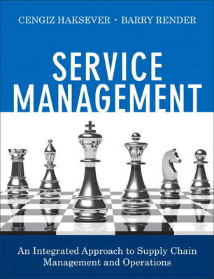 Service Management: An Integrated Approach to Supply Chain Management and Operations (Hardback)