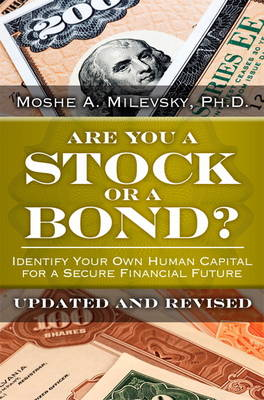 Are You a Stock or a Bond?: Identify Your Own Human Capital for a Secure Financial Future, Updated and Revised (Hardback)