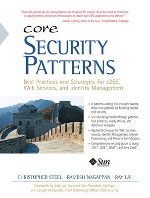 Core Security Patterns: Best Practices and Strategies for J2EE, Web Services, and Identity Management (Paperback)
