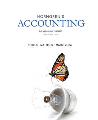 Horngren's Accounting, the Managerial Chapters and New MyAccountingLab with EText -- Access Card Package