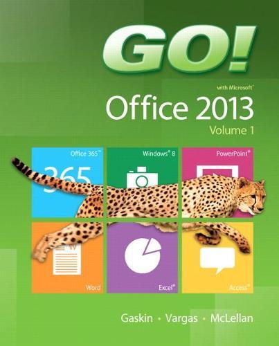 Go! with Office 2013, Volume 1 (Spiral bound)