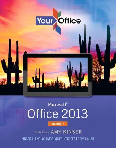 Your Office: Microsoft Office 2013, Volume 1 (Spiral bound)