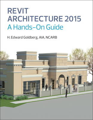 Revit Architecture 2015: A Hands-On Guide (Paperback)