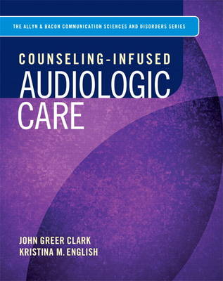 Counseling-Infused Audiologic Care (Paperback)