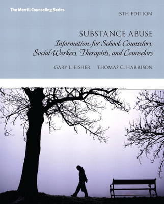 Substance Abuse: Information for School Counselors, Social Workers, Therapists and Counselors Plus MyCounselingLab with Pearson