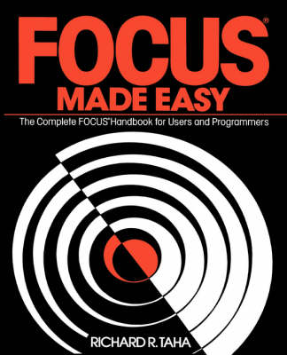 Focus Made Easy: A Complete Focus Handbook for Users and Programmers (Paperback)