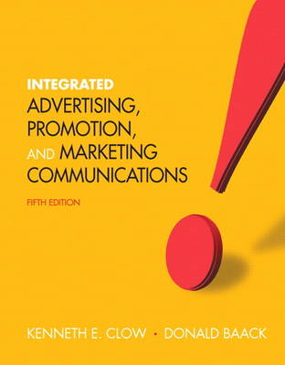 Integrated Advertising, Promotion, and Marketing Communications Plus New MyMarketingLab with Pearson Etext -- Access Card Package