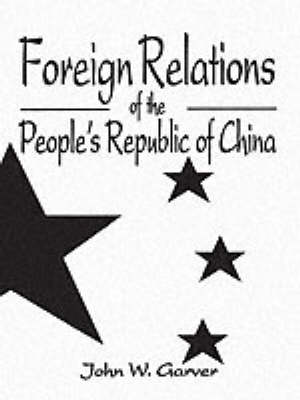 Foreign Relations Of The People's Republic Of China (Paperback)