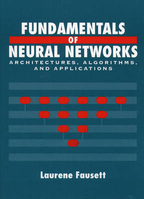 Fundamentals of Neural Networks: Architectures, Algorithms And Applications: United States Edition (Hardback)