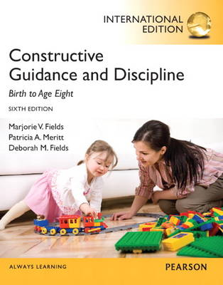 Constructive Guidance and Discipline: Birth to Age Eight: International Edition (Paperback)
