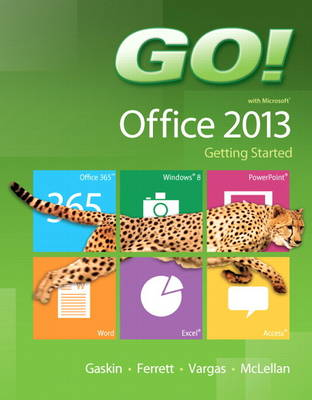 GO! with Microsoft Office 2013 Getting Started (Spiral bound)