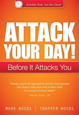 Attack Your Day!: Before It Attacks You (Paperback)