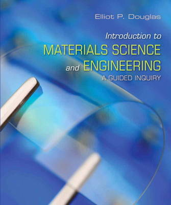 Introduction to Materials Science and Engineering: A Guided Inquiry with MasteringEngineering with Pearson Etext -- Access Card Package (Paperback)